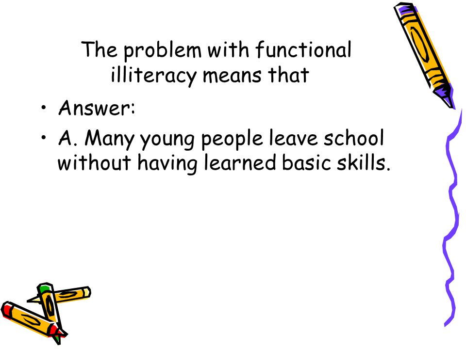 The problem with functional illiteracy means that