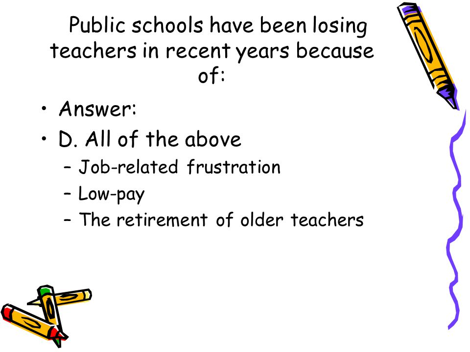 Public schools have been losing teachers in recent years because of: