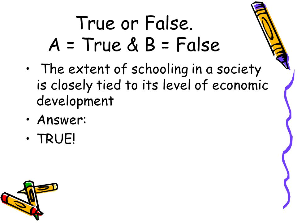True or False. A = True & B = False
