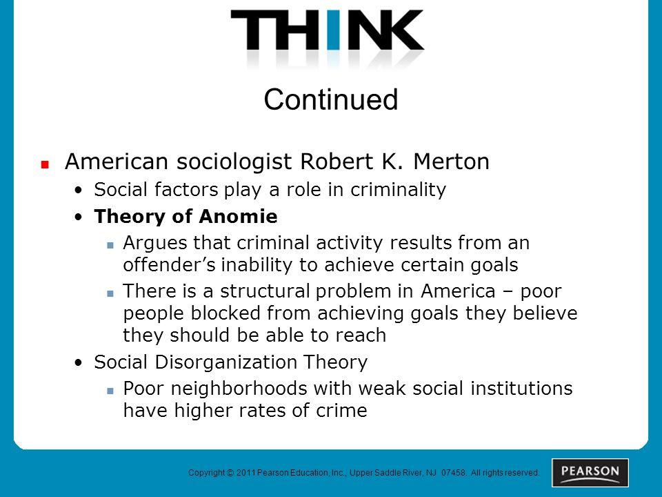Continued American sociologist Robert K. Merton