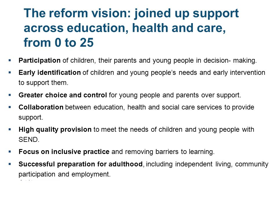 The reform vision: joined up support across education, health and care, from 0 to 25