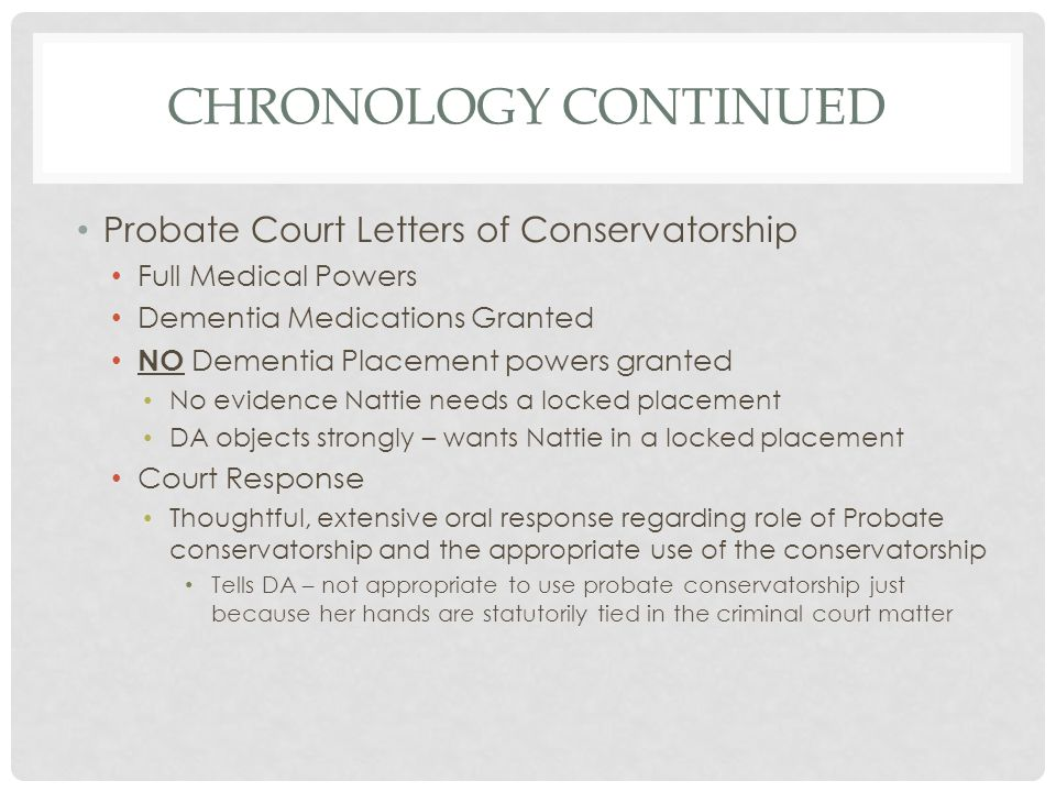 Chronology continued Probate Court Letters of Conservatorship
