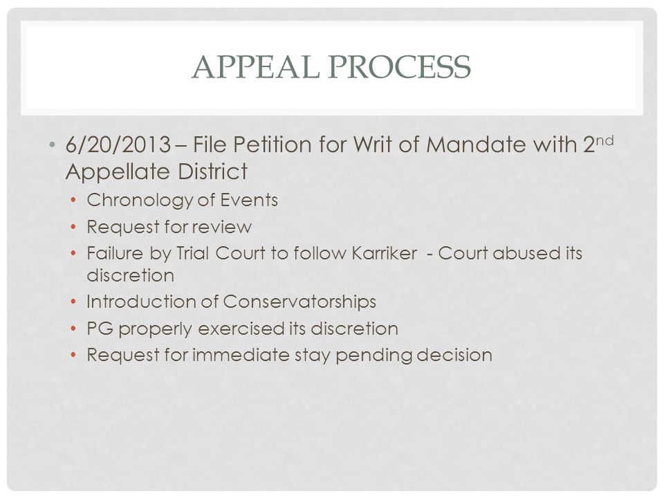 Appeal process 6/20/2013 – File Petition for Writ of Mandate with 2nd Appellate District. Chronology of Events.