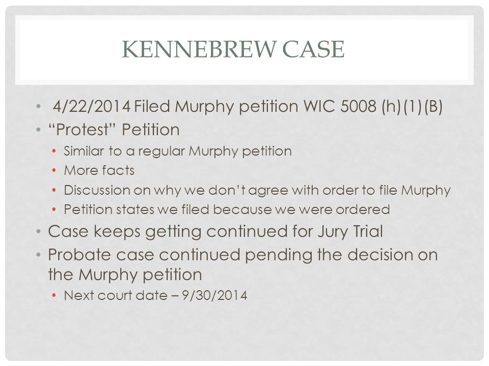 Kennebrew case 4/22/2014 Filed Murphy petition WIC 5008 (h)(1)(B)