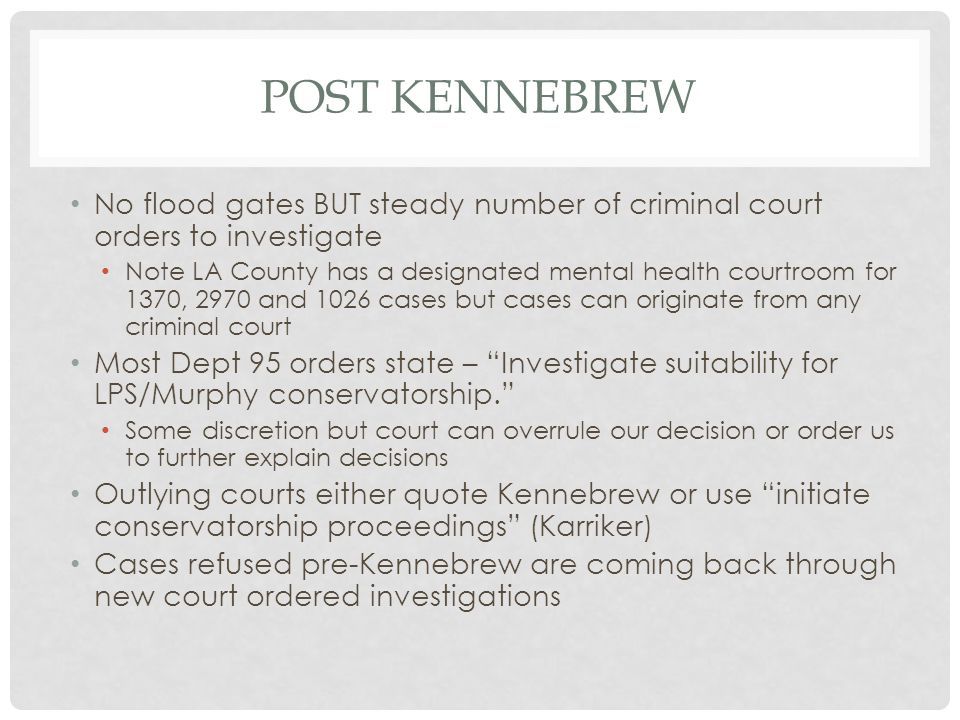 Post Kennebrew No flood gates BUT steady number of criminal court orders to investigate.