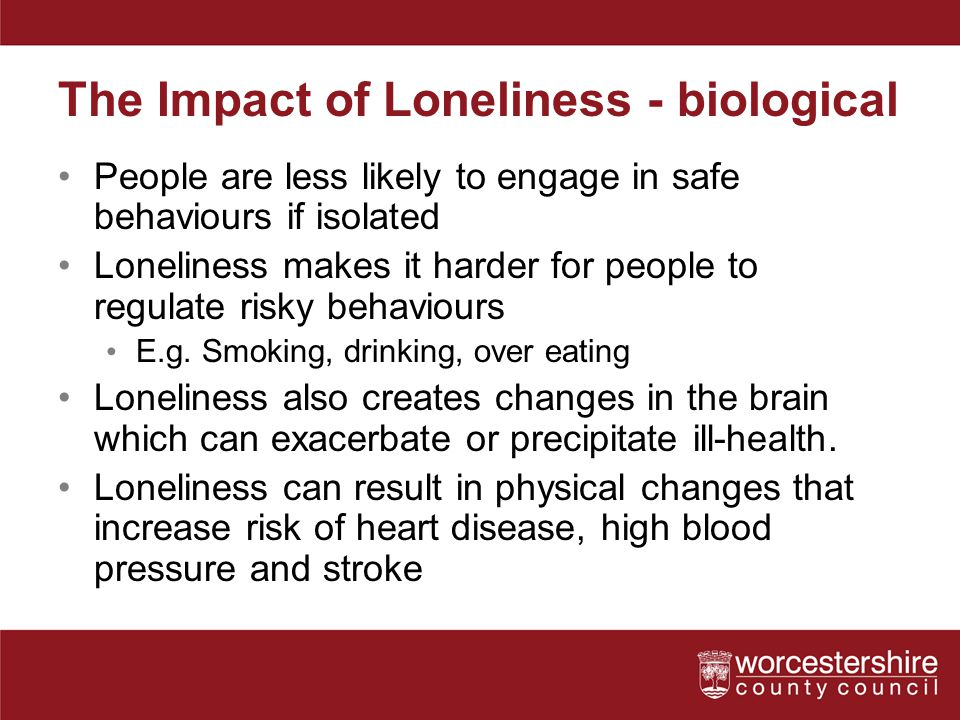 The Impact of Loneliness - biological
