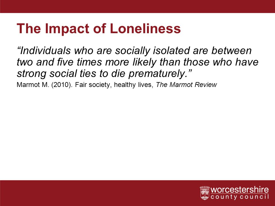 The Impact of Loneliness