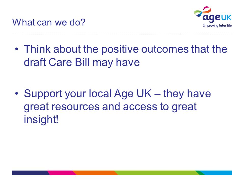 Think about the positive outcomes that the draft Care Bill may have