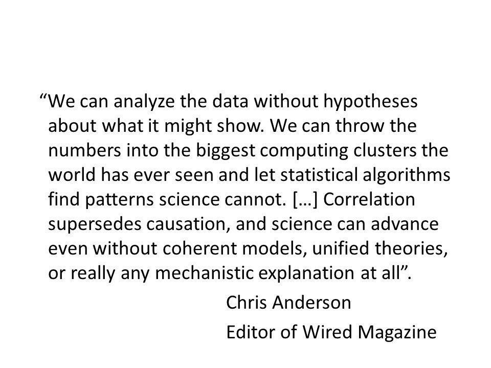 We can analyze the data without hypotheses about what it might show