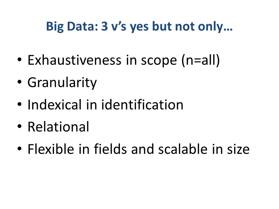 Big Data: 3 v's yes but not only…