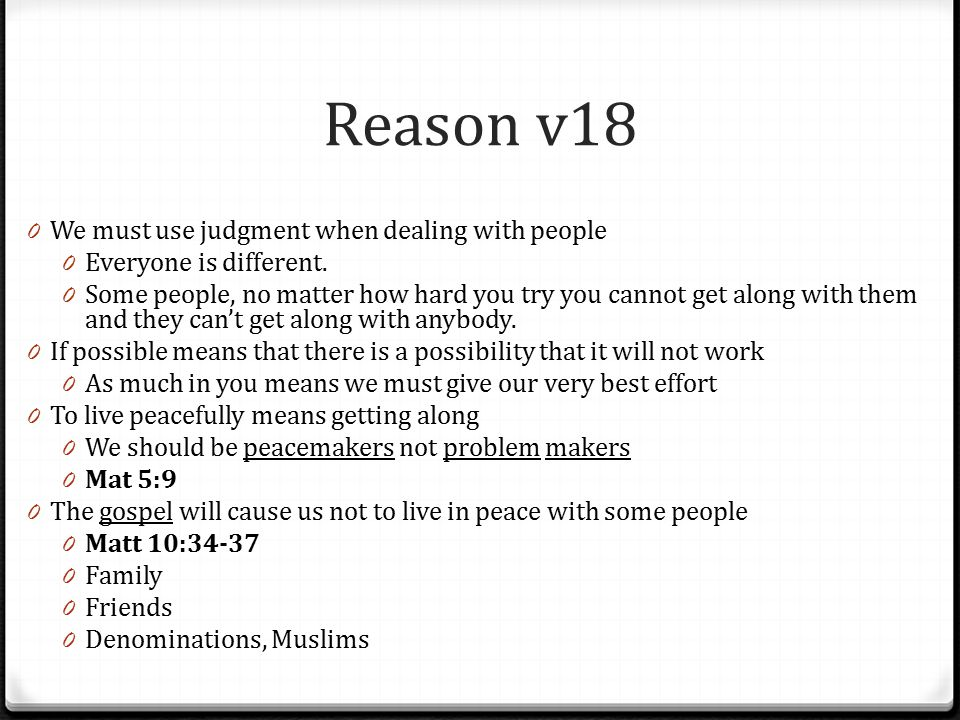 Reason v18 We must use judgment when dealing with people