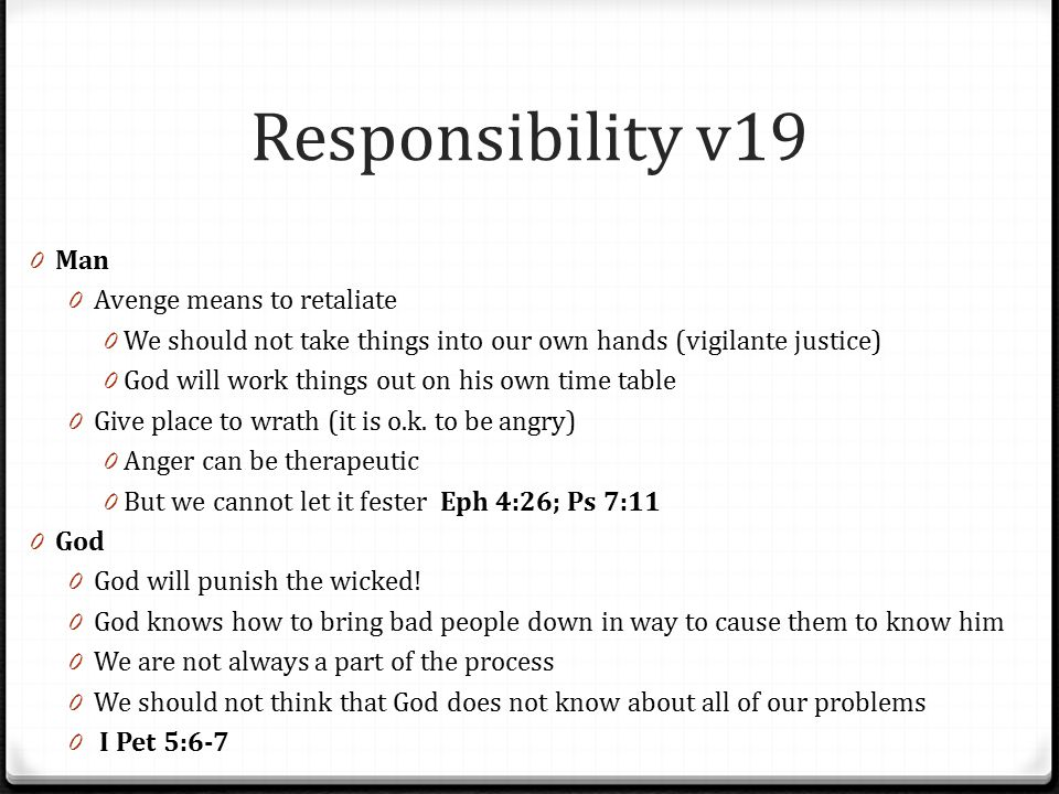 Responsibility v19 Man Avenge means to retaliate