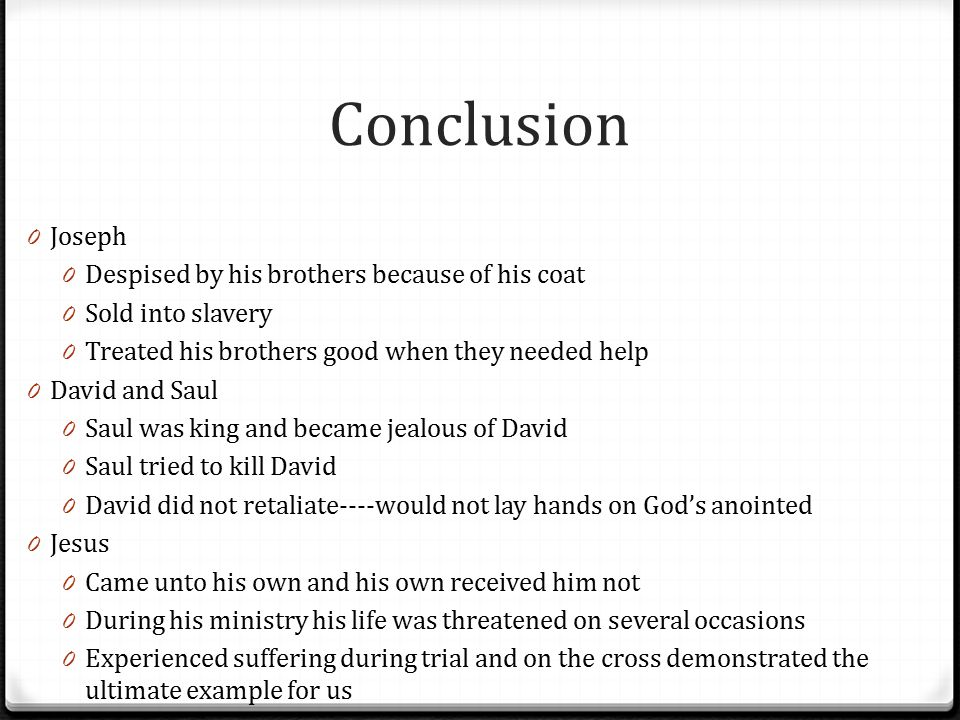 Conclusion Joseph Despised by his brothers because of his coat