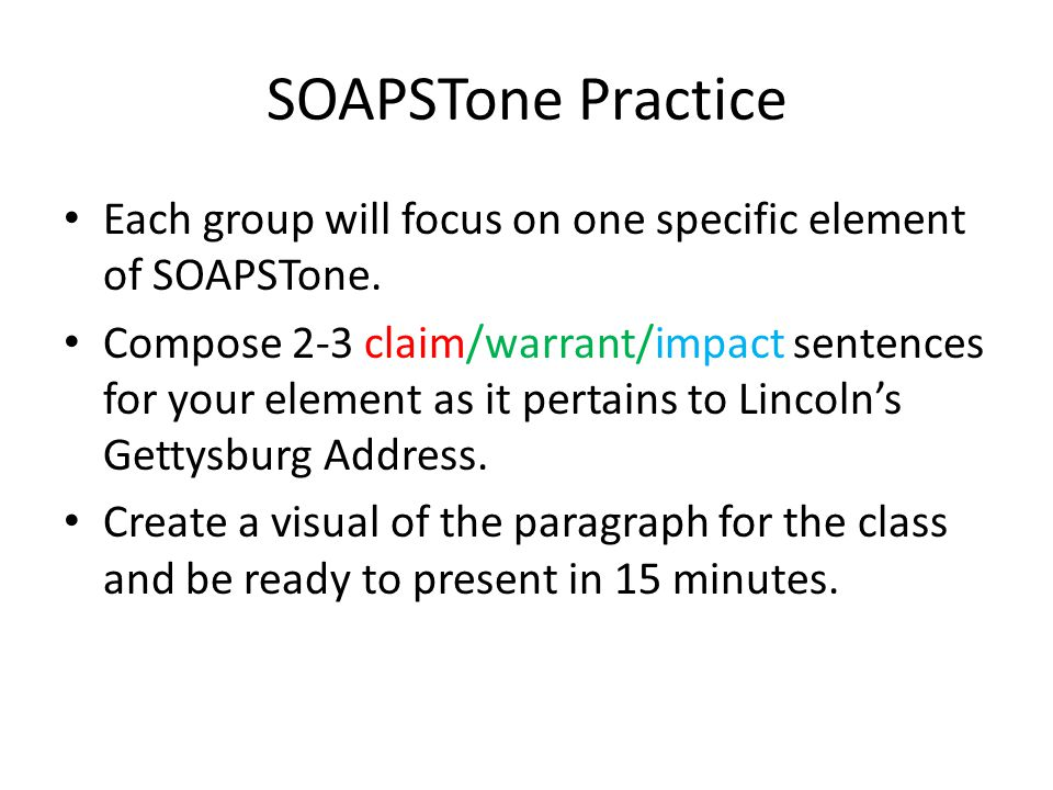 SOAPSTone Practice Each group will focus on one specific element of SOAPSTone.