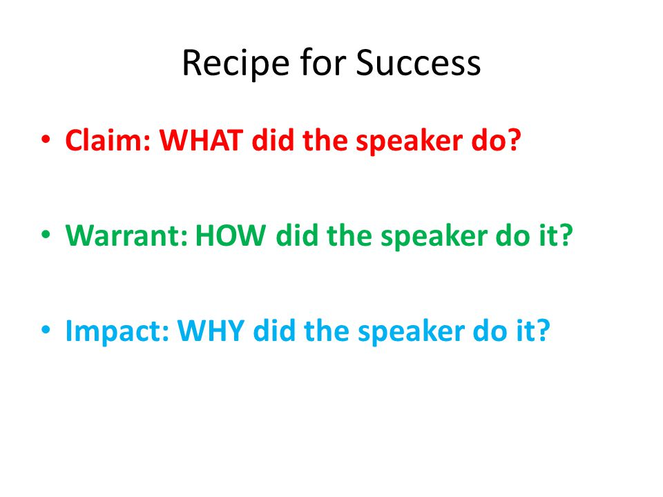 Recipe for Success Claim: WHAT did the speaker do