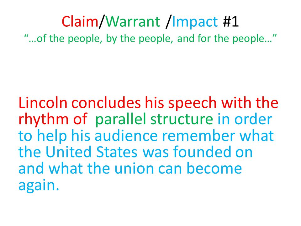 Claim/Warrant /Impact #1 …of the people, by the people, and for the people…