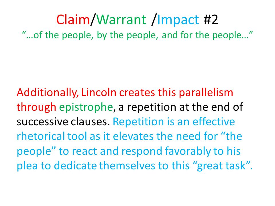 Claim/Warrant /Impact #2 …of the people, by the people, and for the people…