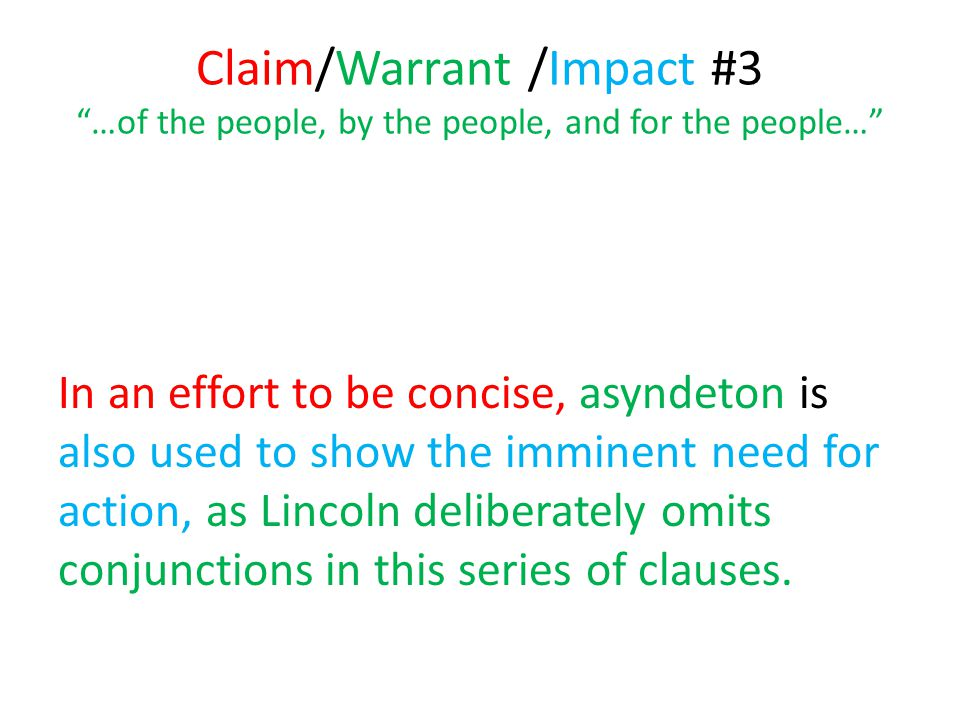 Claim/Warrant /Impact #3 …of the people, by the people, and for the people…