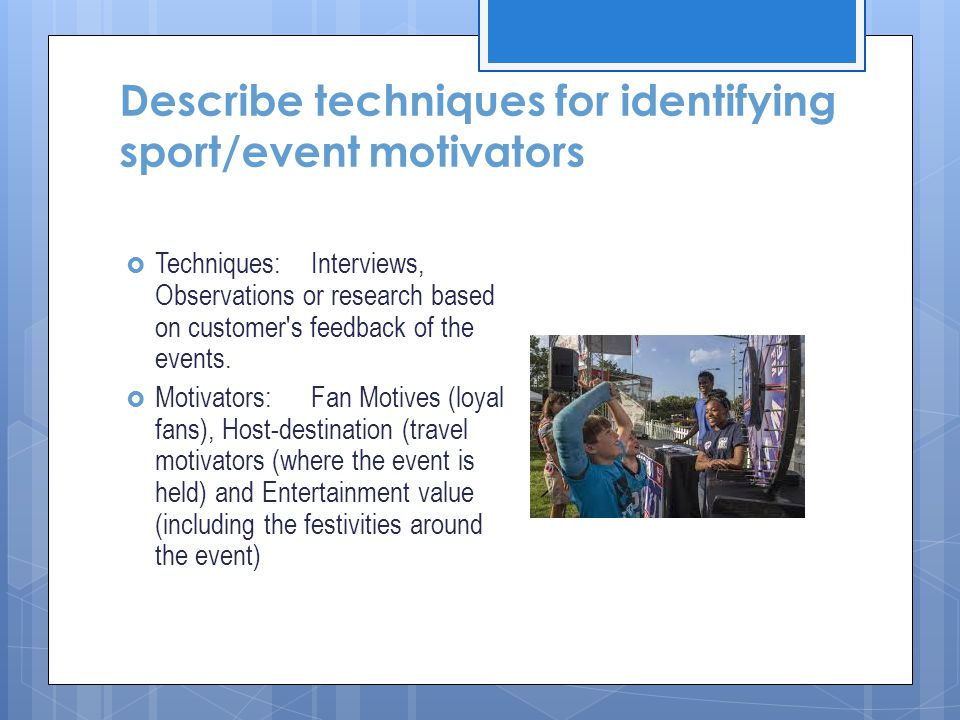 Describe techniques for identifying sport/event motivators