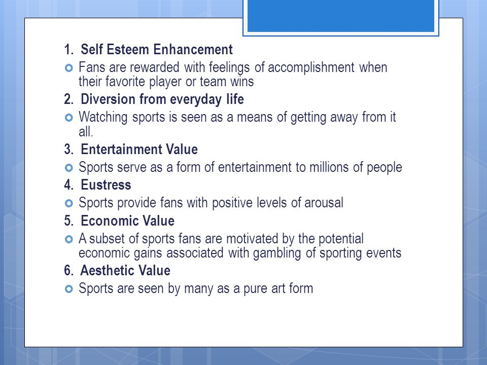 1. Self Esteem Enhancement