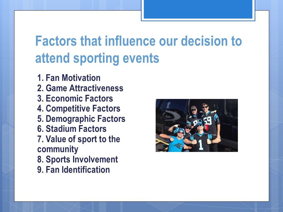 Factors that influence our decision to attend sporting events