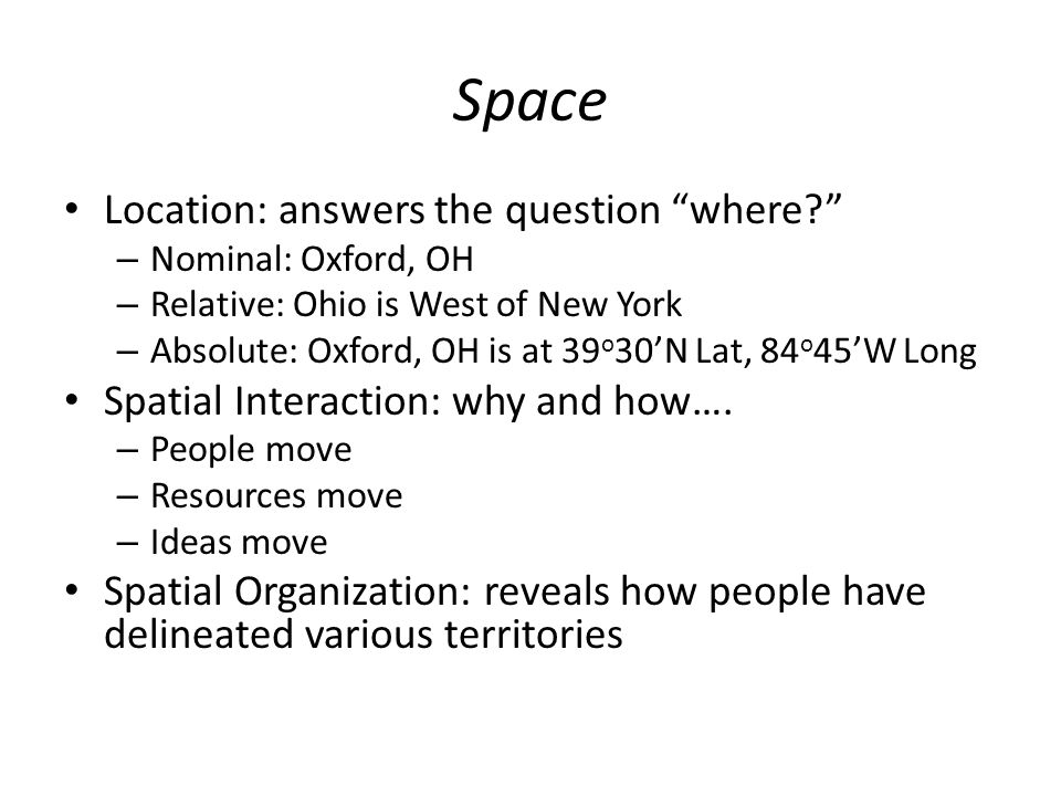 Space Location: answers the question where