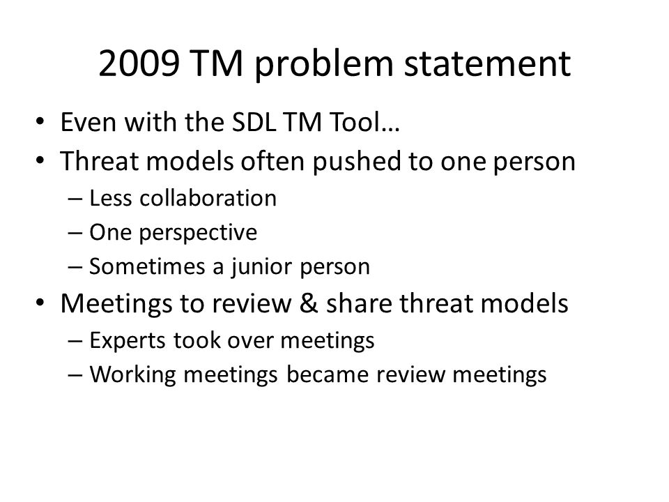 2009 TM problem statement Even with the SDL TM Tool…