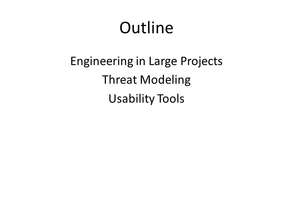 Engineering in Large Projects Threat Modeling Usability Tools