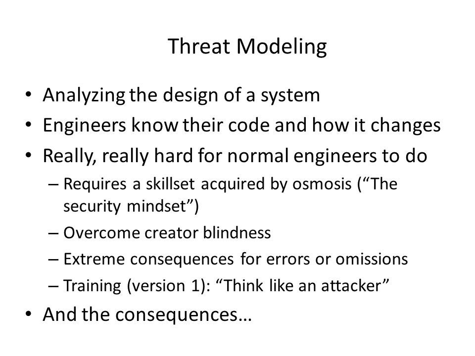 Threat Modeling Analyzing the design of a system