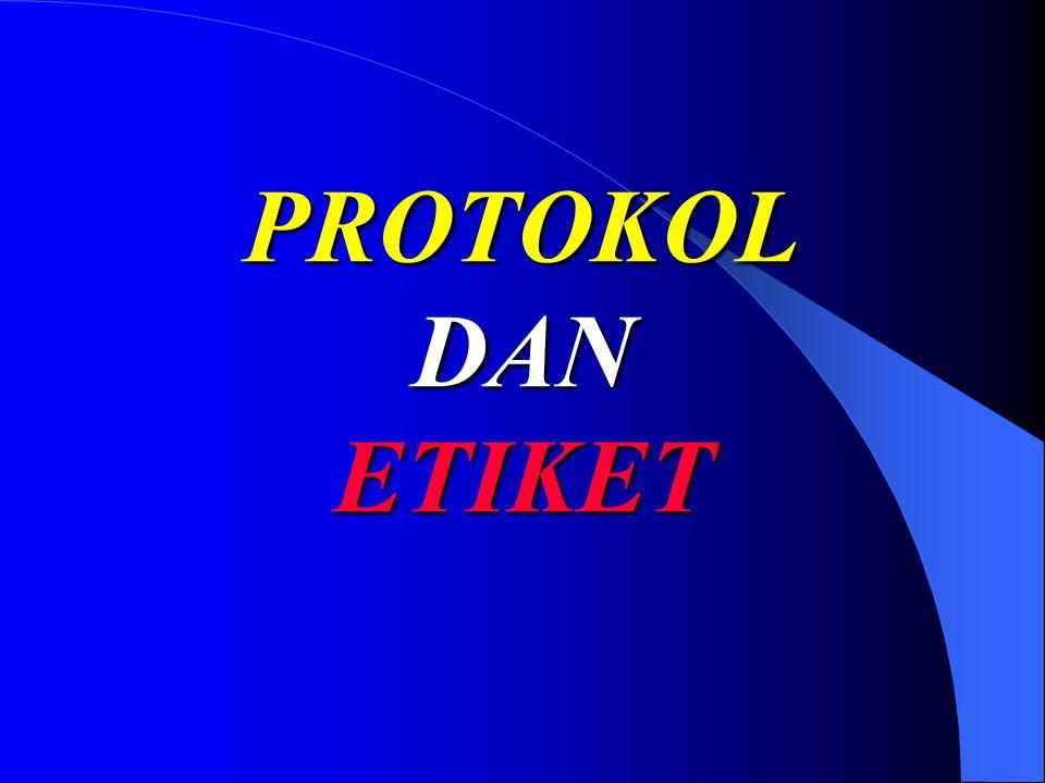 PROTOKOL DAN ETIKET
