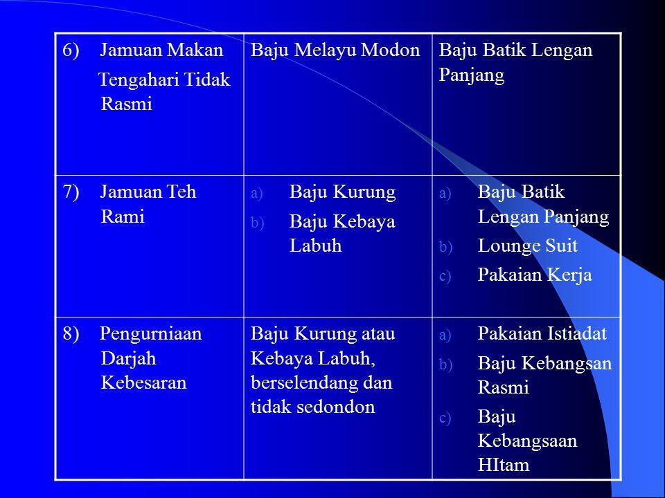 6) Jamuan Makan Tengahari Tidak Rasmi. Baju Melayu Modon. Baju Batik Lengan Panjang. 7) Jamuan Teh Rami.