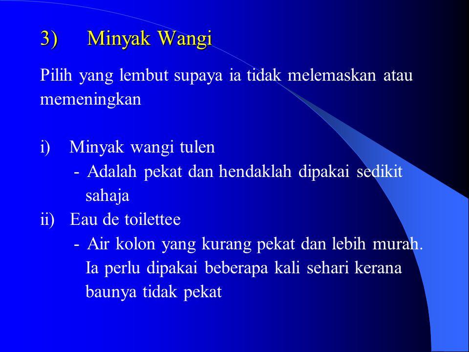 3) Minyak Wangi Pilih yang lembut supaya ia tidak melemaskan atau