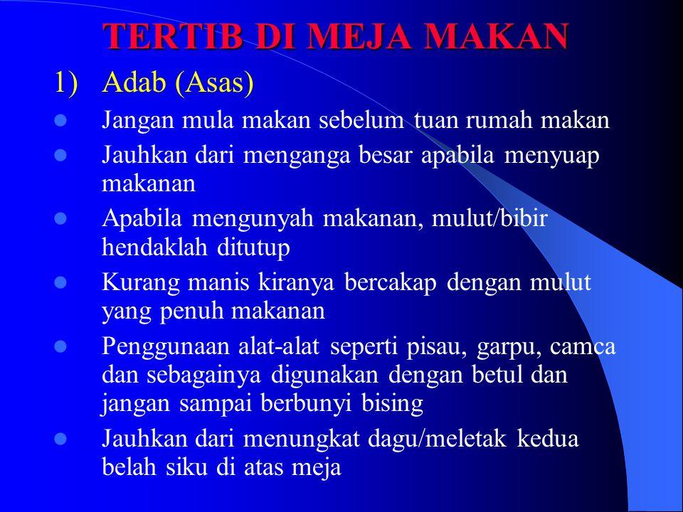 TERTIB DI MEJA MAKAN 1) Adab (Asas)