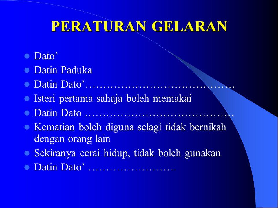 PERATURAN GELARAN Dato' Datin Paduka Datin Dato'……………………………………
