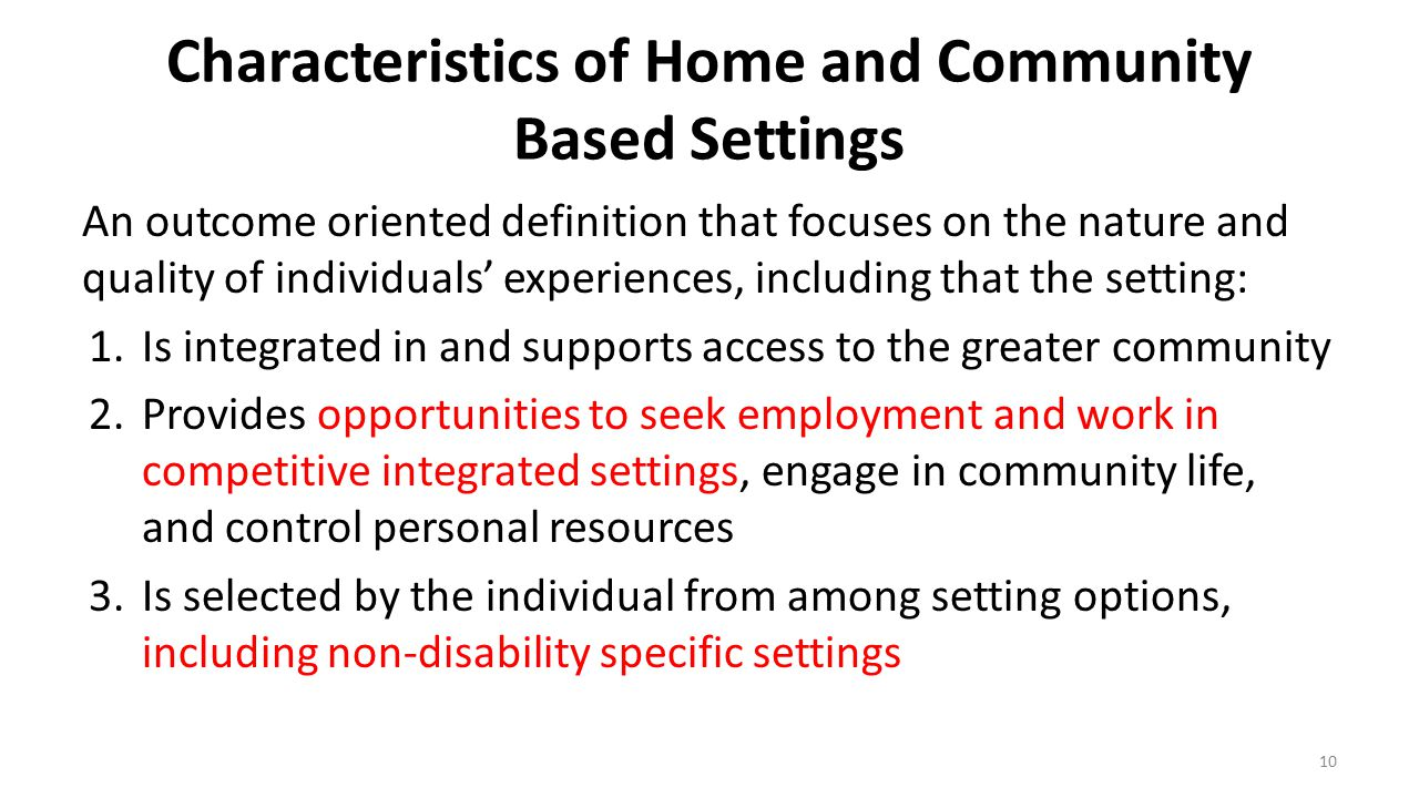 Characteristics of Home and Community Based Settings