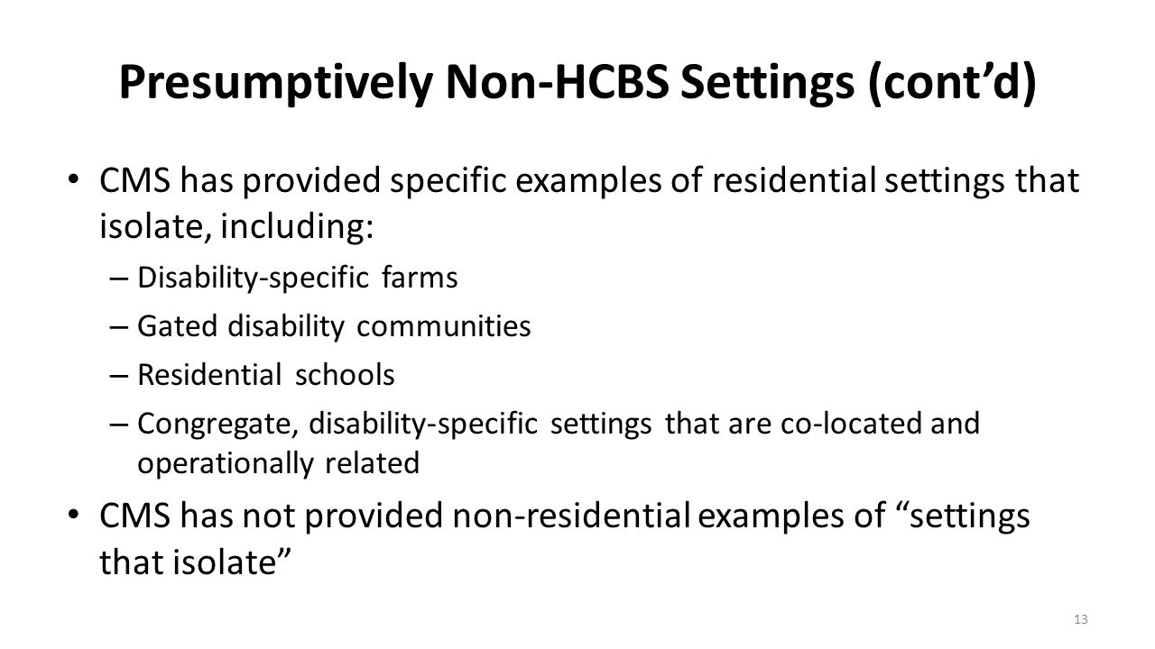 Presumptively Non-HCBS Settings (cont'd)