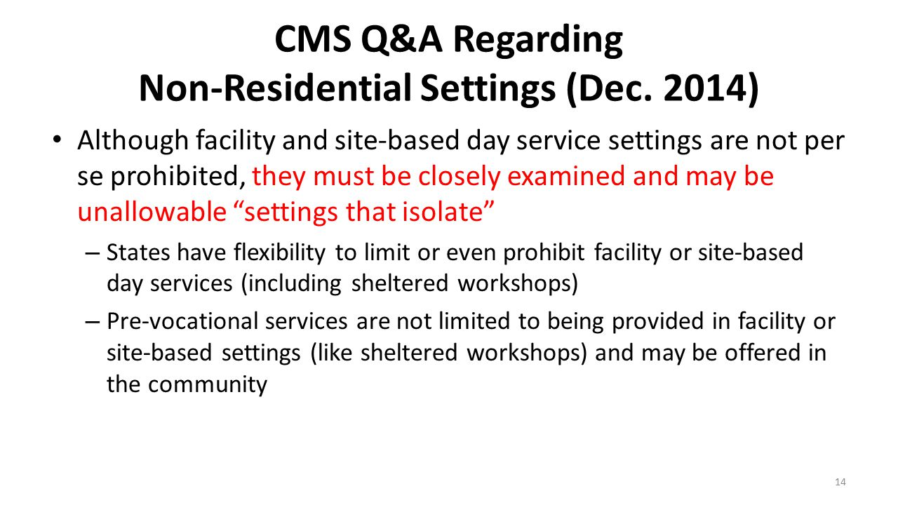 CMS Q&A Regarding Non-Residential Settings (Dec. 2014)