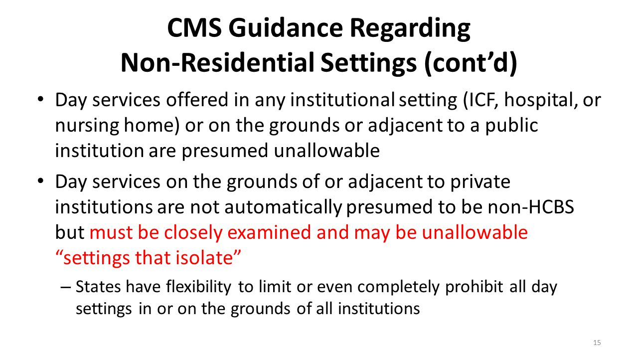 CMS Guidance Regarding Non-Residential Settings (cont'd)