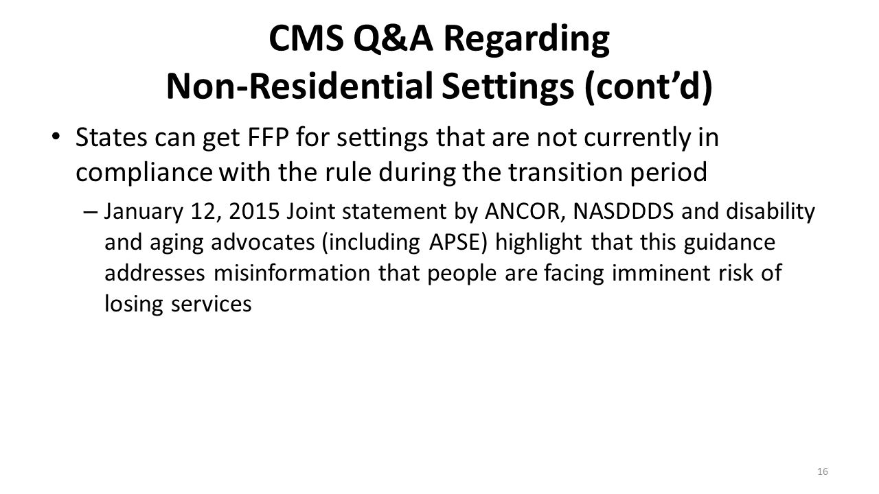 CMS Q&A Regarding Non-Residential Settings (cont'd)