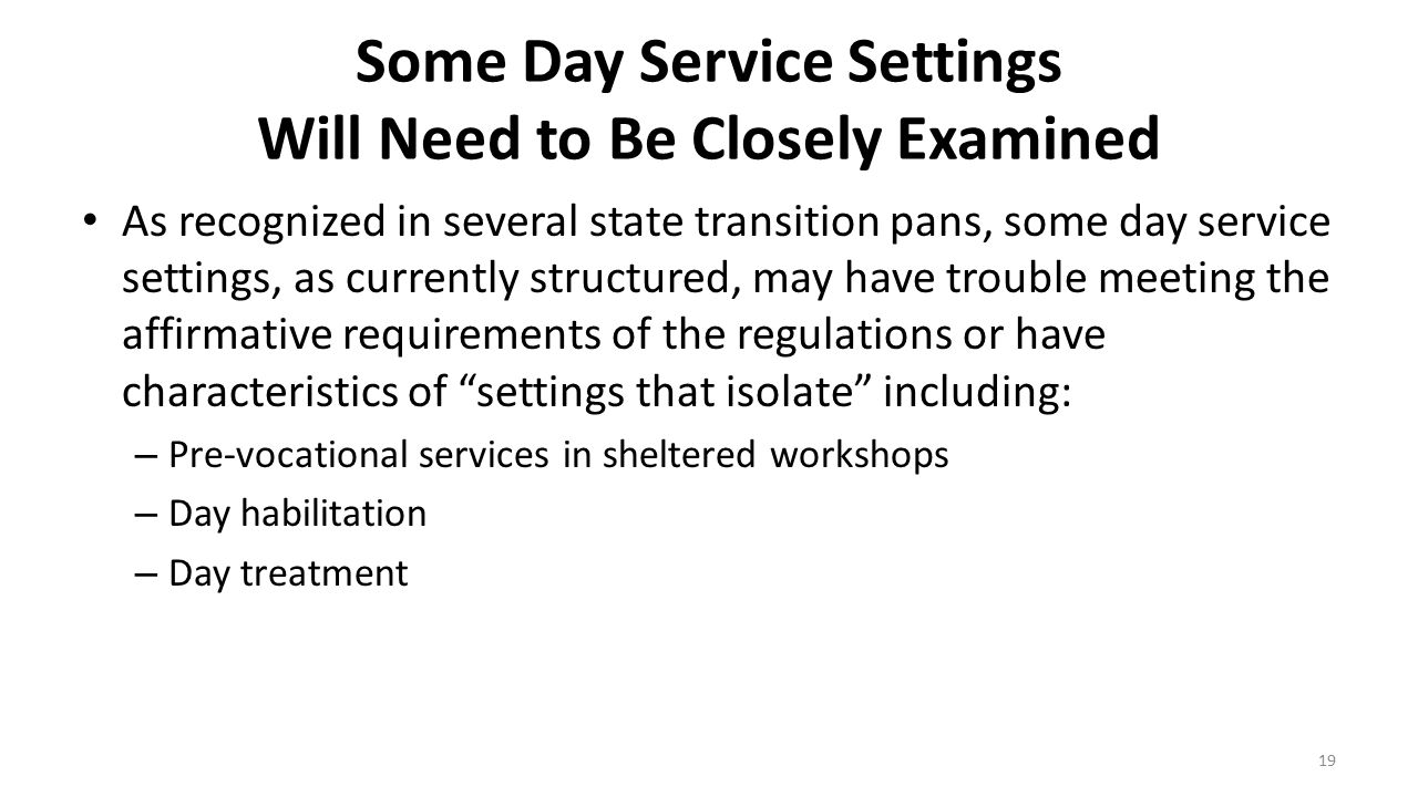 Some Day Service Settings Will Need to Be Closely Examined