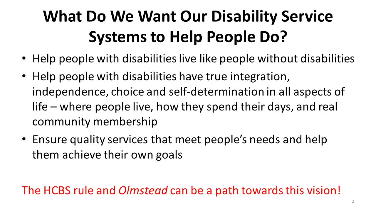 What Do We Want Our Disability Service Systems to Help People Do