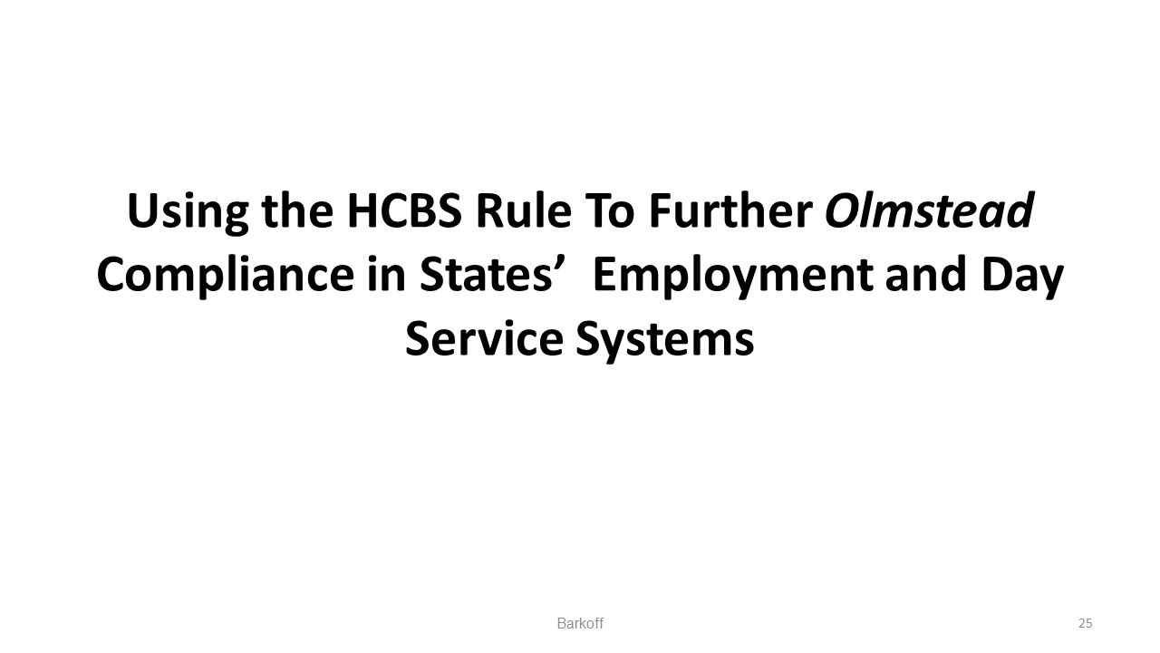 Using the HCBS Rule To Further Olmstead Compliance in States' Employment and Day Service Systems