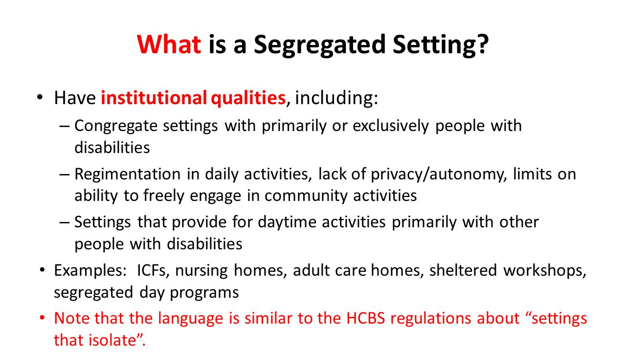 What is a Segregated Setting