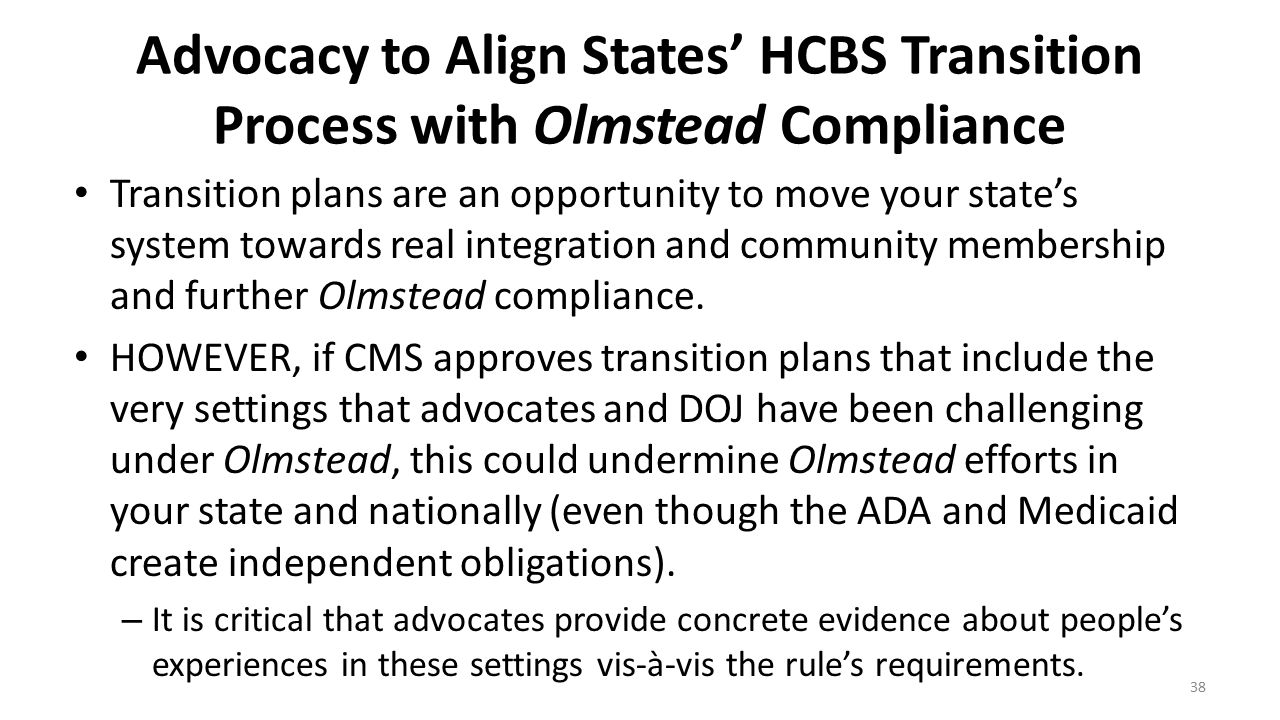Advocacy to Align States' HCBS Transition Process with Olmstead Compliance