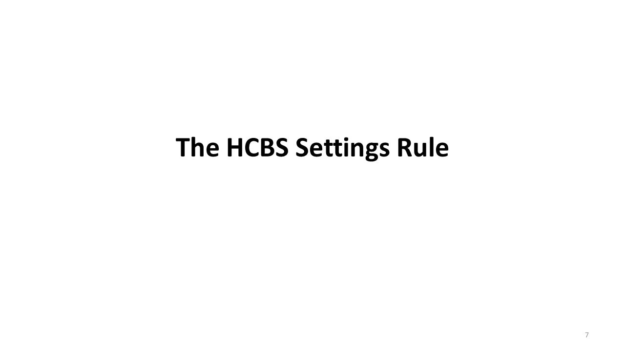 The HCBS Settings Rule