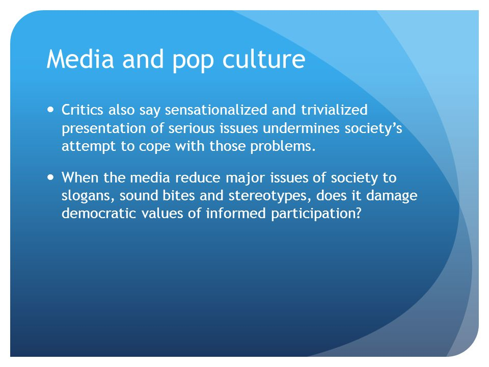 mass media and popular american culture Popular culture as historical text: using mass media to teach american history 229 mirror to society that is, a popular culture text should never.