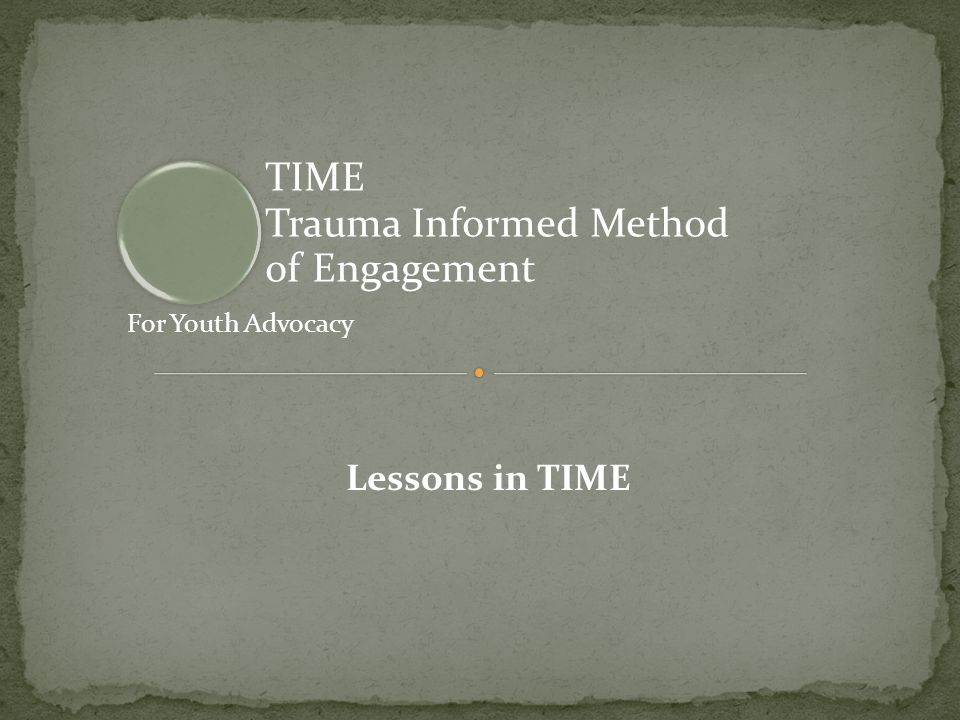 TIME Trauma Informed Method of Engagement