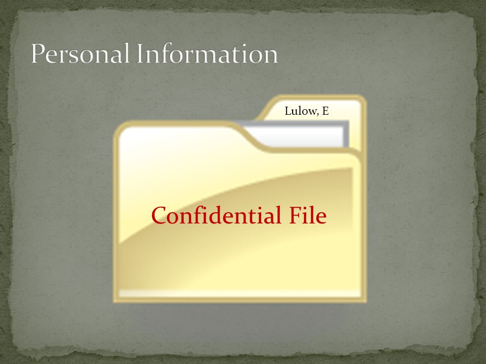 Personal Information Confidential File Lulow, E Eric
