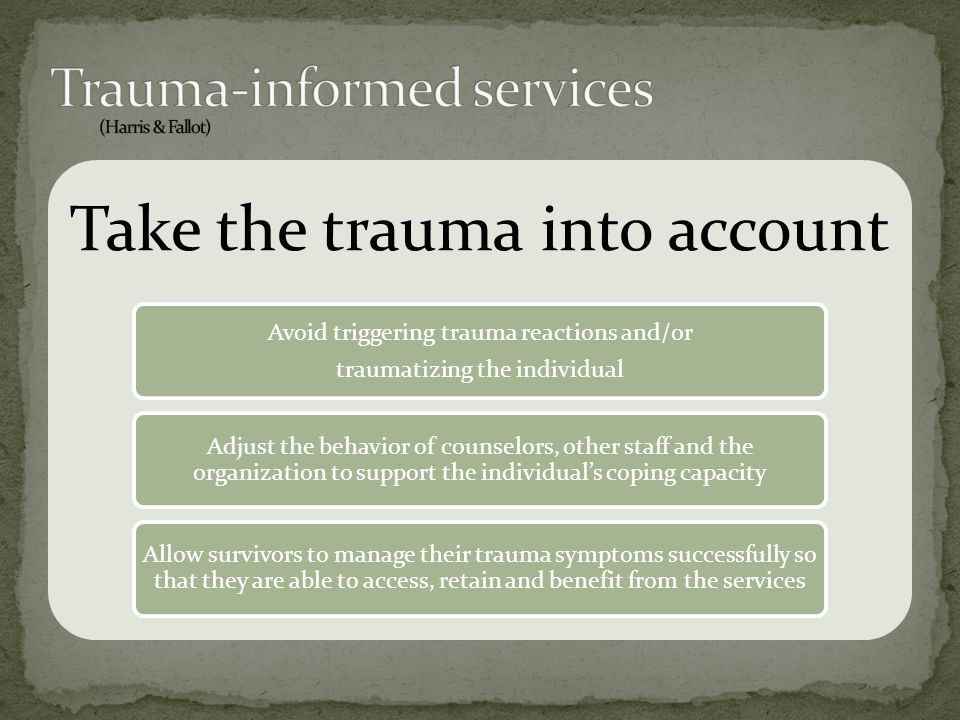 Trauma-informed services (Harris & Fallot)
