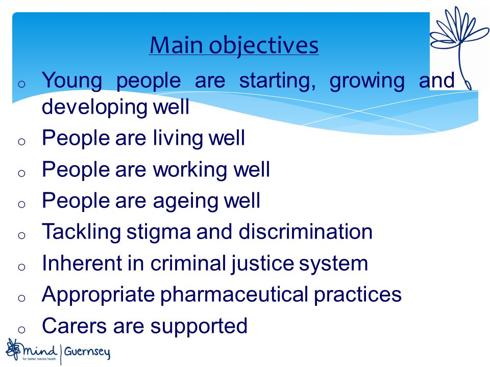 Main objectives Young people are starting, growing and developing well